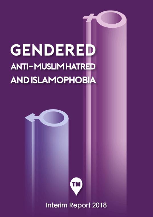 Gendered anti-Muslim Hatred and Islamophobia – Tell MAMA Interim Report 2018