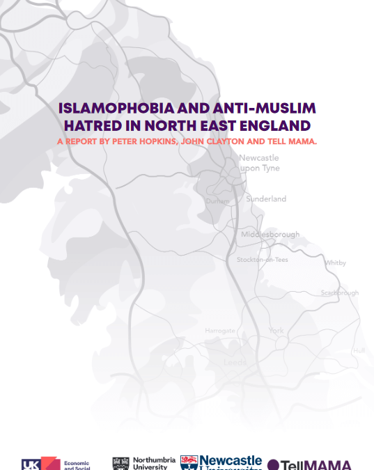 Islamophobia and Anti-Muslim Hatred in North East England